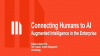 Connecting Humans to AI: Augmented Intelligence in the Enterprise