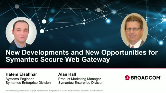 New Developments and New Opportunities for Symantec Secure Web Gateway