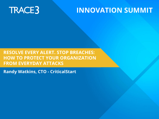 Resolve Every Alert. Stop Breaches: How to Protect Your Organization from Everyd
