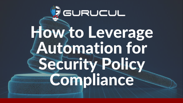 How to Leverage Automation for Security Policy Compliance