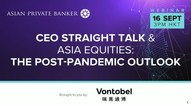 CEO Straight Talk & Asia equities: the post-pandemic outlook