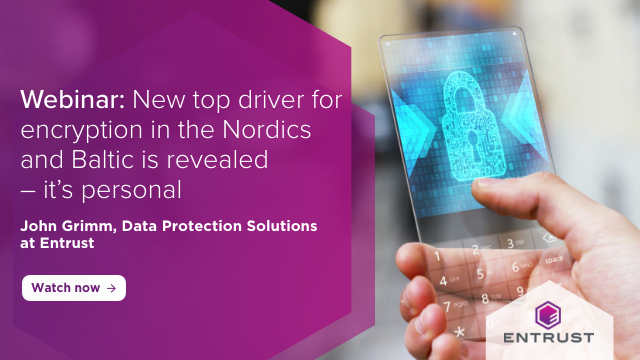 New top driver for encryption is revealed – it's personal. Nordics and Baltics