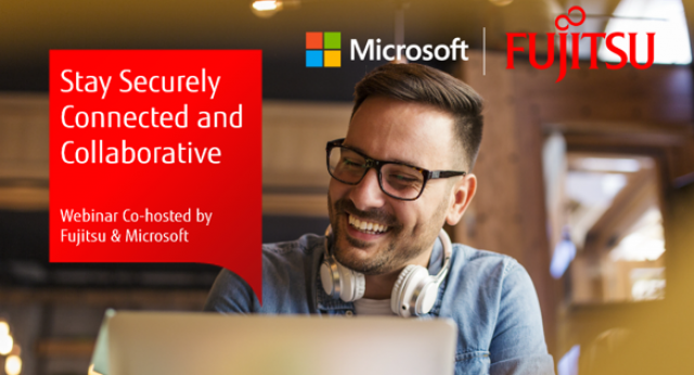 Stay Securely Connected and Collaborative with Fujitsu and Microsoft