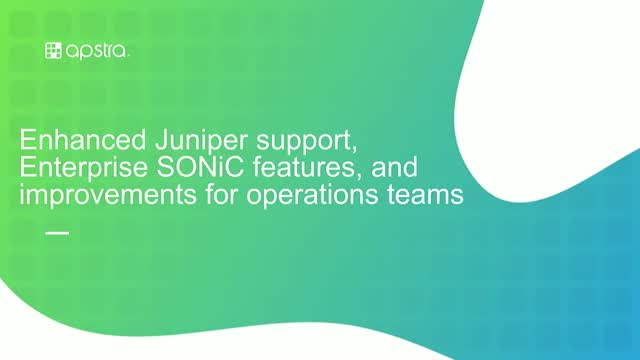 Enhanced Junos, & Enterprise SONiC support, & improvements for operations teams