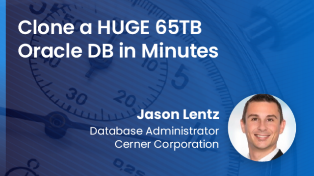 Clone a HUGE 65TB Oracle DB in minutes
