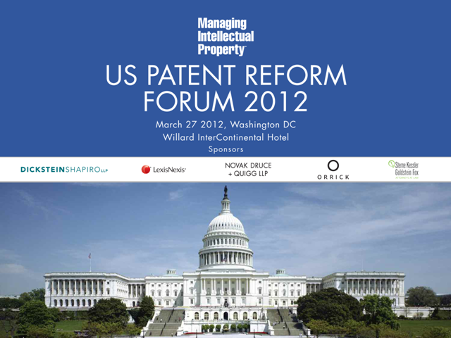 US Patent Reform Forum: Post Grant Review and Litigation Strategies