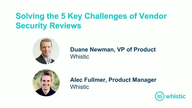 Solving the 5 Key Challenges of Vendor Security Reviews