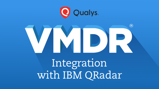 QRadar users, take your VM program to the next level with real-time visibility