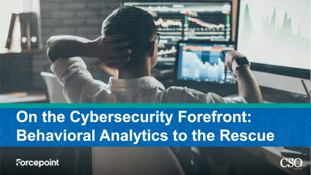 On the Cybersecurity Forefront: Behavioral Analytics to the Rescue