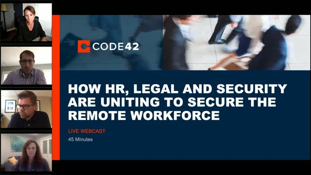How HR, Legal and Security are Uniting to Secure the Remote Workforce