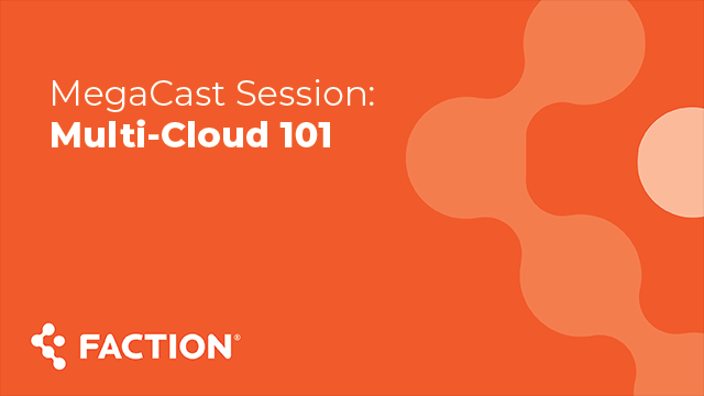 MegaCast Session: Multi-Cloud 101
