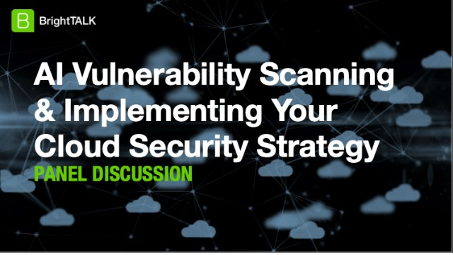 AI, Vulnerability Scanning & Implementing Your Cloud Security Strategy