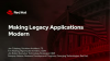 Making Legacy Applications Modern