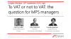 To VAT or not to VAT: the question for MPS managers