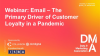 Webinar: Email – The Primary Driver of Customer Loyalty in a Pandemic