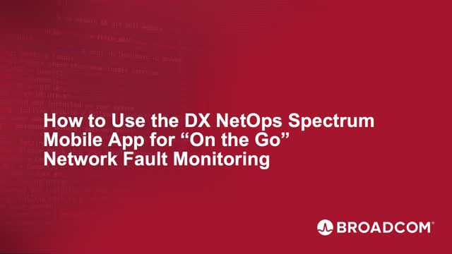 How to Use DX NetOps Spectrum Mobile App for On The Go Fault Monitoring