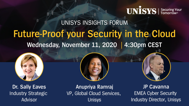[On Demand] Unisys Insights Forum: Future-Proof your Security in the Cloud