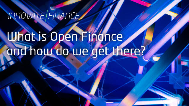 What is Open Finance and how do we get there?