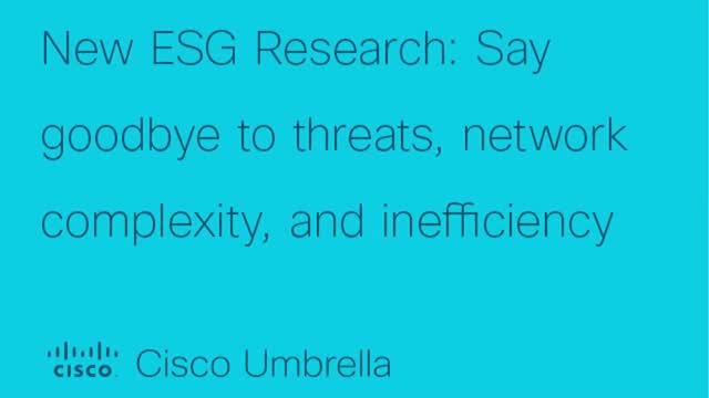 New ESG Research: Say goodbye to threats, network complexity, and inefficiency