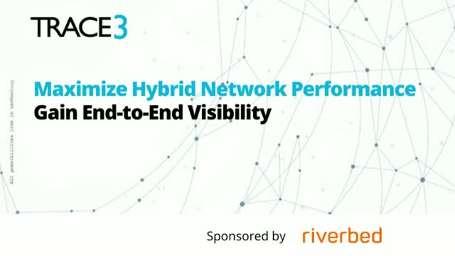 Maximize Hybrid Network Performance – Gain End-to-End Visibility