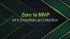 Zero to MVP with Snowflake and Matillion