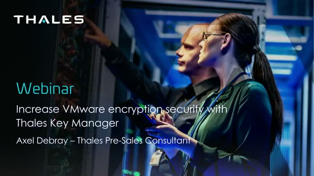 Increase VMware Encryption Security with Thales Key Manager