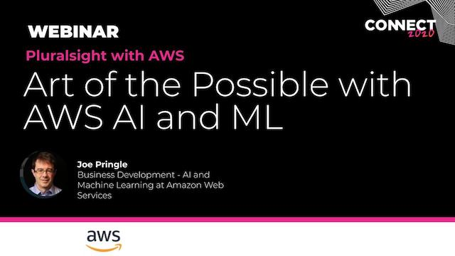 Art of the Possible with AWS AI and ML