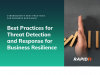 Best Practices for Threat Detection and Response for Business Resilience