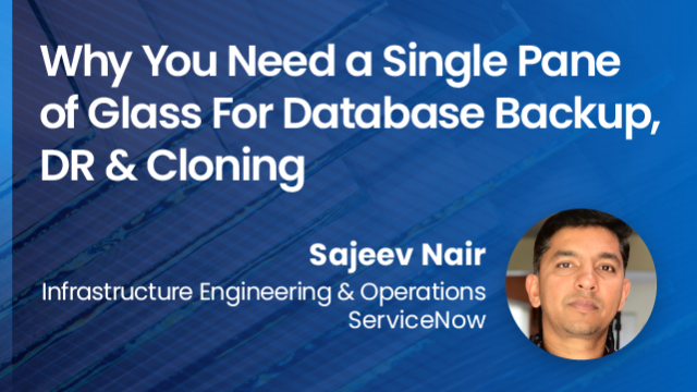 Why You Need a Single Pane of Glass for Database Backup, DR & Cloning