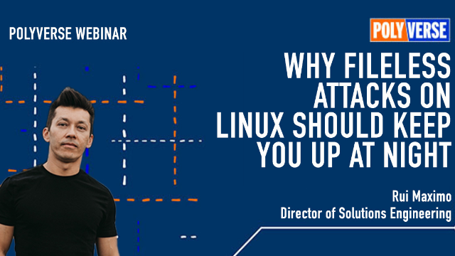 Why should fileless attacks on Linux keep you up at night?