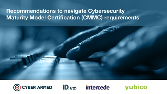 CMMC: Recommendations to navigate the new Cyber Certification requirements