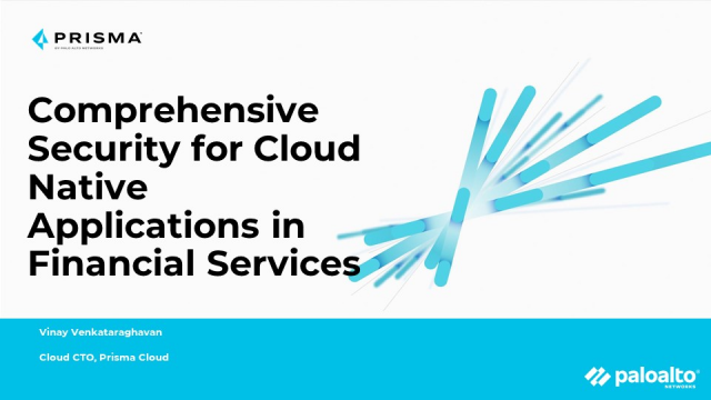 Comprehensive Security for Cloud Native Applications in Financial Services