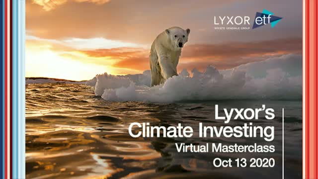 Lyxor's Climate Investing Masterclass - How ETFs can help limit global warming
