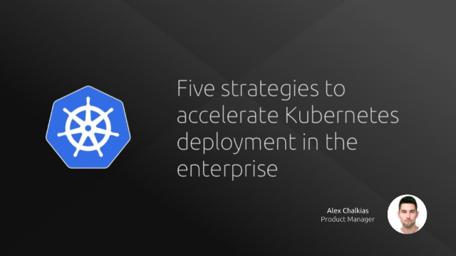 How to accelerate Kubernetes deployment in the enterprise