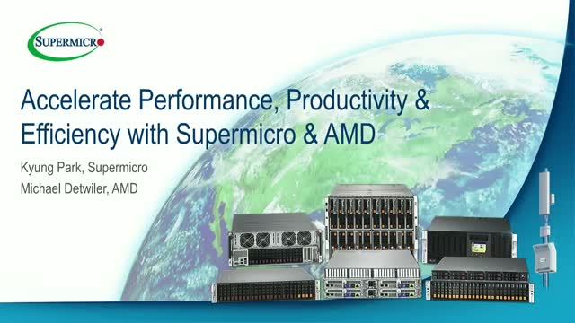 Accelerate Performance, Productivity & Efficiency with Supermicro & AMD