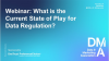 Webinar: What is the Current State of Play for Data Regulation?
