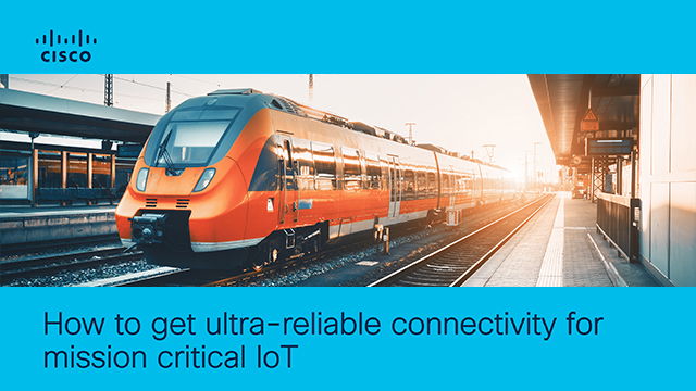 How to get ultra-reliable connectivity for mission-critical IoT