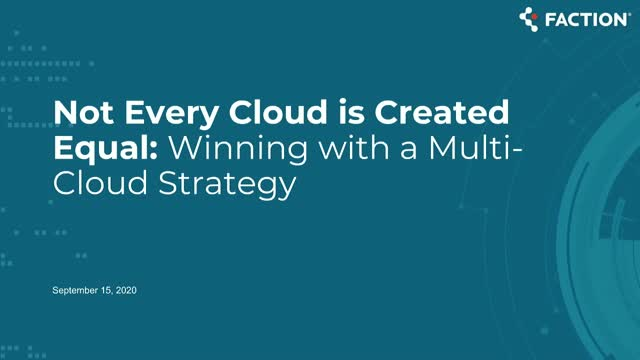 Not Every Cloud is Created Equal: Winning with a Multi-Cloud Strategy