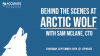 Behind the scenes at Arctic Wolf with Sam McLane, CTO