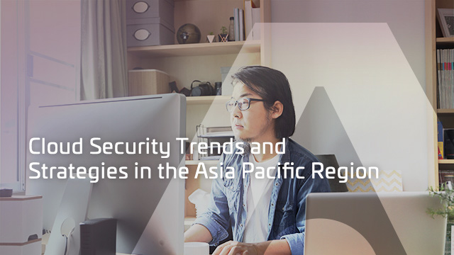 Cloud Security Trends and Strategies in the Asia-Pacific Region