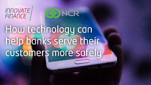 How technology can help banks serve their customers more safely