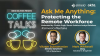 Ask Me Anything: Protecting the Remote Workforce