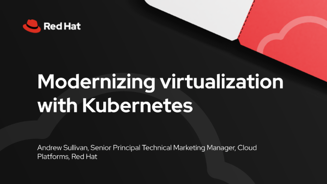 Modernizing virtualization with Kubernetes