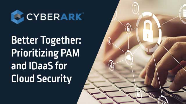 Better Together: Prioritizing PAM and IDaaS for Cloud Security