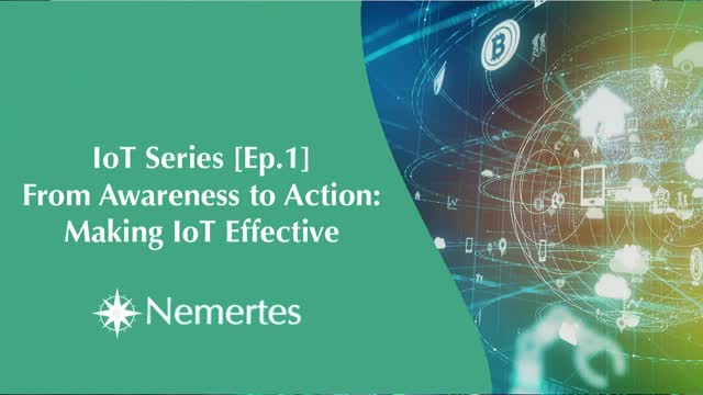 IoT [Ep.1] From Awareness to Action: Making IoT Effective