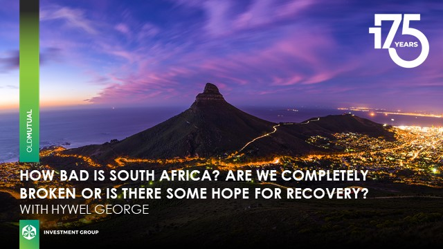 How bad is South Africa? Are we broken or is there some hope for recovery?