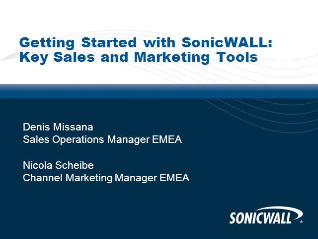 Getting started with SonicWALL - Key Sales and Marketing Tools