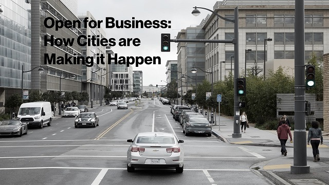 Open for Business: How Cities are Making it Happen