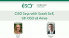 CISO Says with Sarah Self, UK CISO at AVIVA
