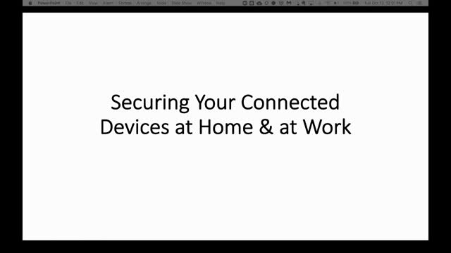Securing Your Connected Devices at Home & at Work
